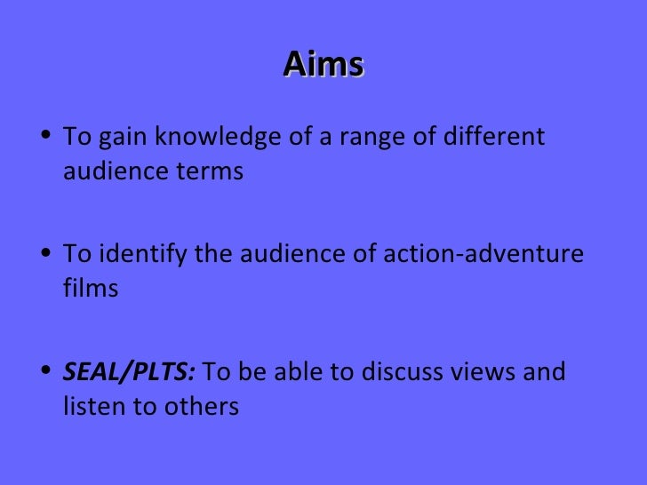 Aims <ul><li>To gain knowledge of a range of different audience terms </li></ul><ul><li>To identify the audience of action...