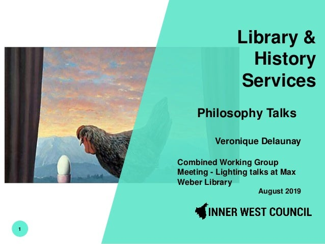 1 Library & History Services Philosophy Talks Veronique Delaunay Combined Working Group Meeting - Lighting talks at Max We...
