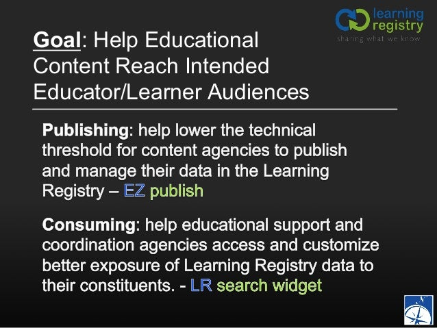 Goal: Help Educational Content Reach Intended Educator/Learner Audiences