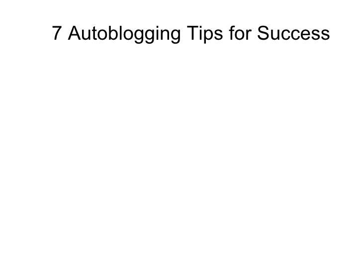 7 Autoblogging Tips for Success