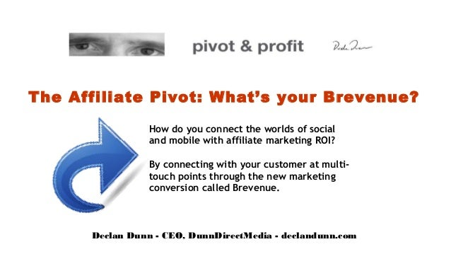 The Affiliate Pivot: What's your Brevenue?                 How do you connect the worlds of social                 and mob...
