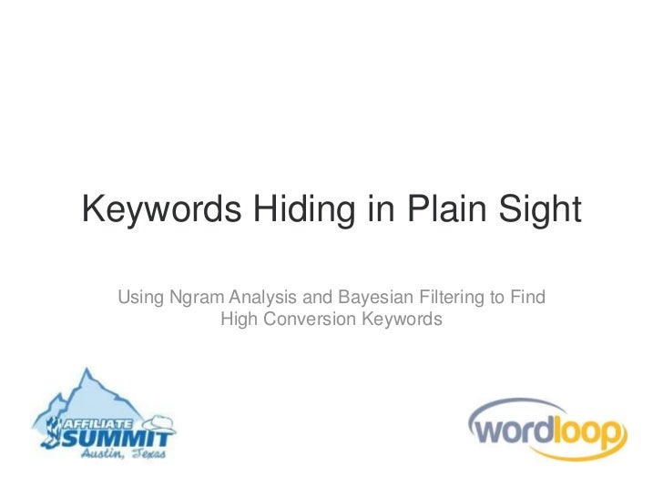 Keywords Hiding in Plain Sight  Using Ngram Analysis and Bayesian Filtering to Find             High Conversion Keywords