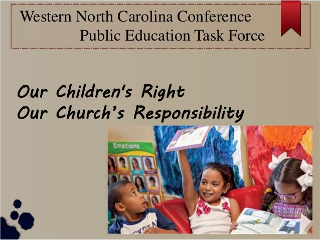 Our Children's Right Our Church's Responsibility Western North Carolina Conference Public Education Task Force