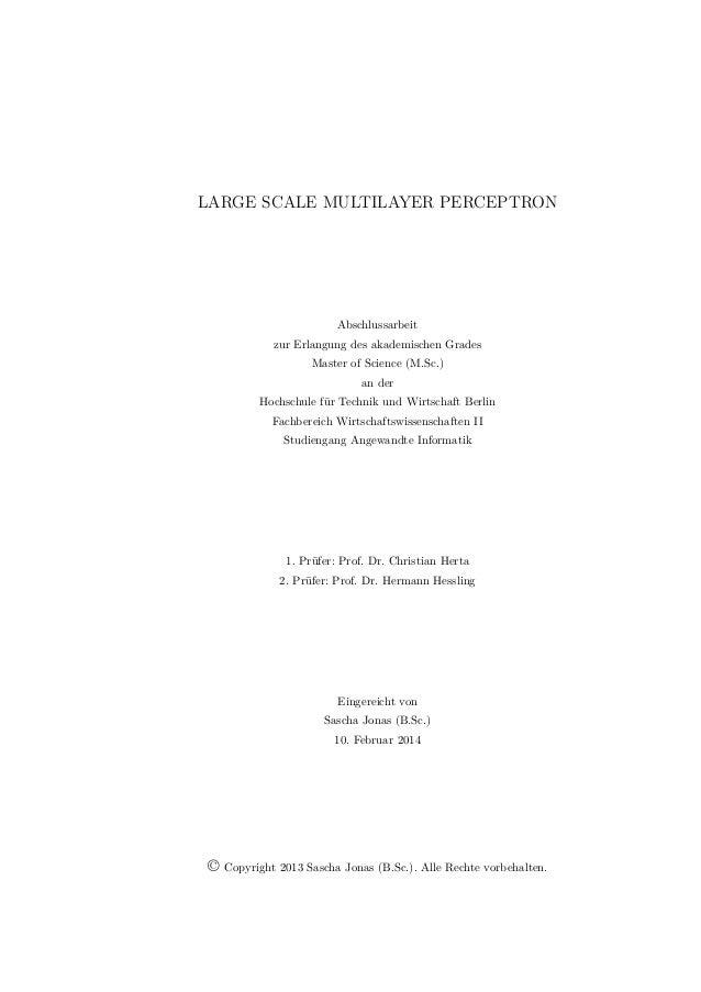 LARGE SCALE MULTILAYER PERCEPTRON Abschlussarbeit zur Erlangung des akademischen Grades Master of Science (M.Sc.) an der H...