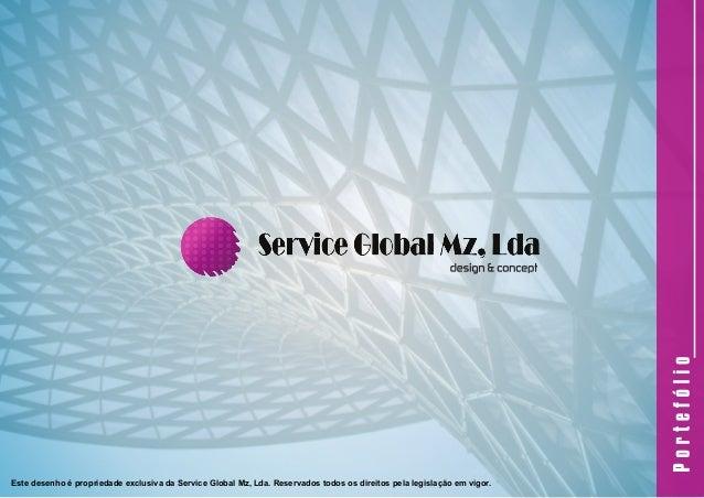 Este desenho é propriedade exclusiva da Service Global Mz, Lda. Reservados todos os direitos pela legislação em vigor.