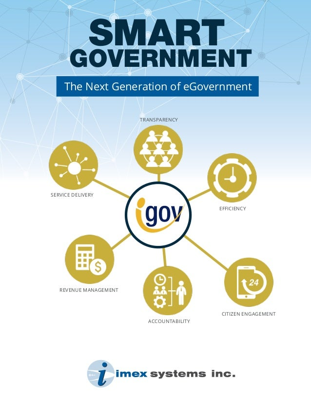 SMART TRANSPARENCY ACCOUNTABILITY CITIZEN ENGAGEMENT REVENUE MANAGEMENT SERVICE DELIVERY EFFICIENCY GOVERNMENT The Next Ge...