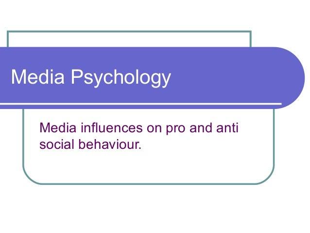Media Psychology Media influences on pro and anti social behaviour.