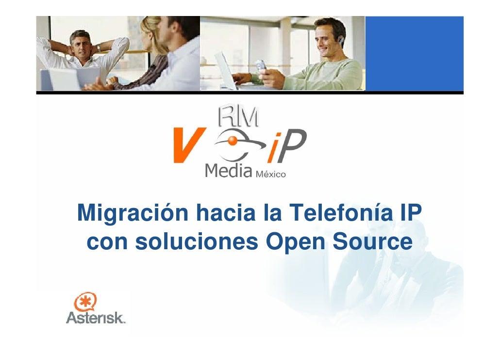 Migración hacia la Telefonía IP con soluciones Open Source