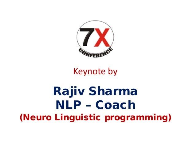 Keynote by Rajiv Sharma NLP – Coach (Neuro Linguistic programming)