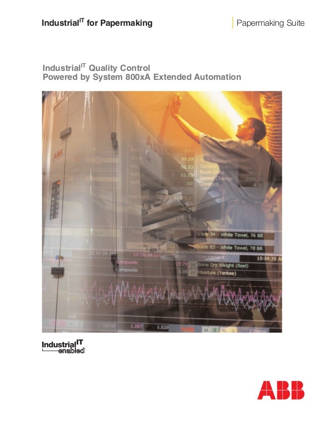 IndustrialIT for Papermaking Papermaking Suite IndustrialIT Quality Control Powered by System 800xA Extended Automation