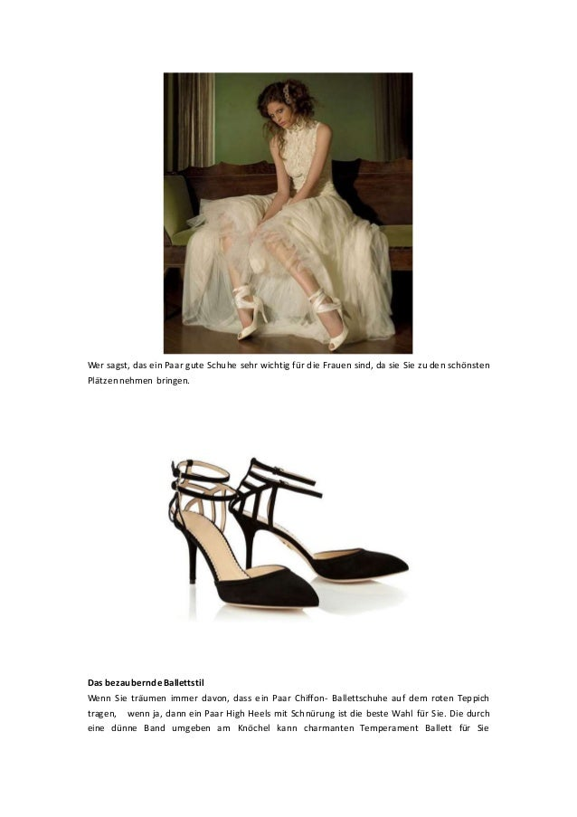 Wer sagst, das ein Paar gute Schuhe sehr wichtig für die Frauen sind, da sie Sie zu den schönsten Plätzennehmen bringen. D...