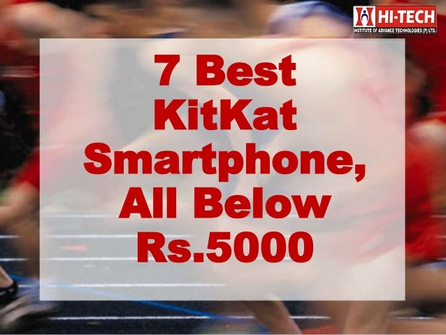 7 Best KitKat Smartphone, All Below Rs.5000