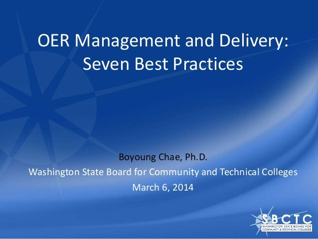 OER Management and Delivery: Seven Best Practices Boyoung Chae, Ph.D. Washington State Board for Community and Technical C...
