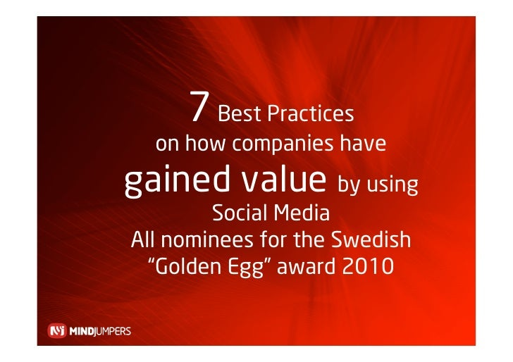 "7 Best Practices   on how companies have gained value by using         Social Media All nominees for the Swedish   ""Golden..."