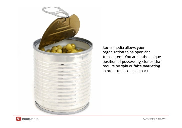 Social media allows your organisation to be open and transparent. You are in the unique position of possessing stories tha...
