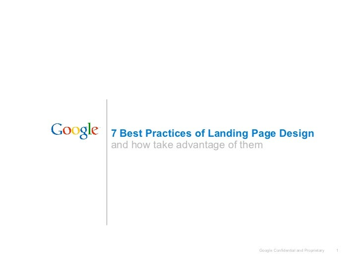 7 Best Practices of Landing Page Designand how take advantage of them                            Google Confidential and P...