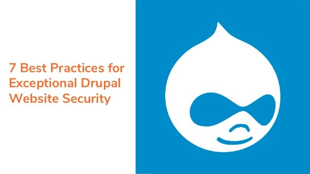 7 Best Practices for Exceptional Drupal Website Security