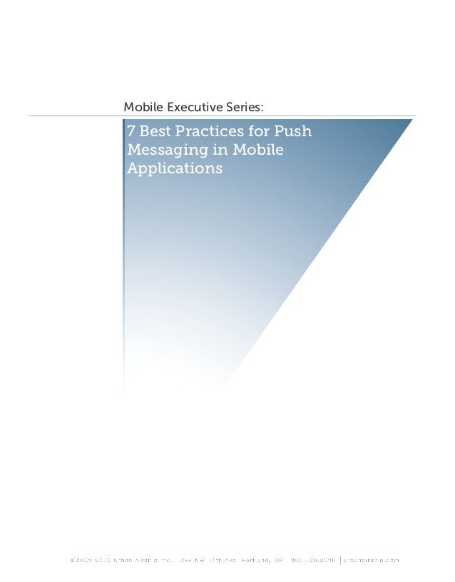 7 Best Practices for Push Messaging in Mobile Applications Mobile Executive Series: