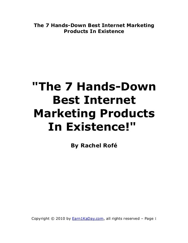 "The 7 Hands-Down Best Internet Marketing           Products In Existence""The 7 Hands-Down   Best InternetMarketing Product..."