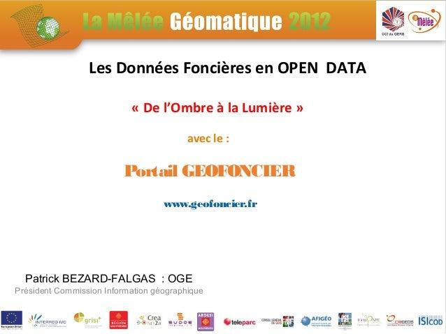 SP2-1: Créer les bonnes passerelles entre information géographique et OPEN DATA - Le portail Géofoncier et OPEN DATA Slide 2