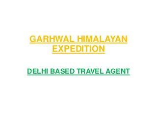 GARHWAL HIMALAYAN EXPEDITION TRAVEL AGENT