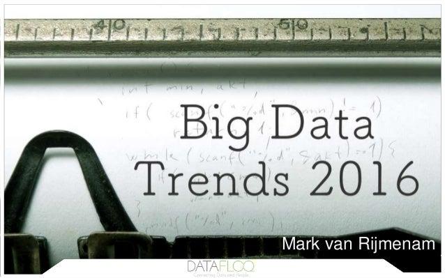 Mark van Rijmenam Big Data Trends 2016