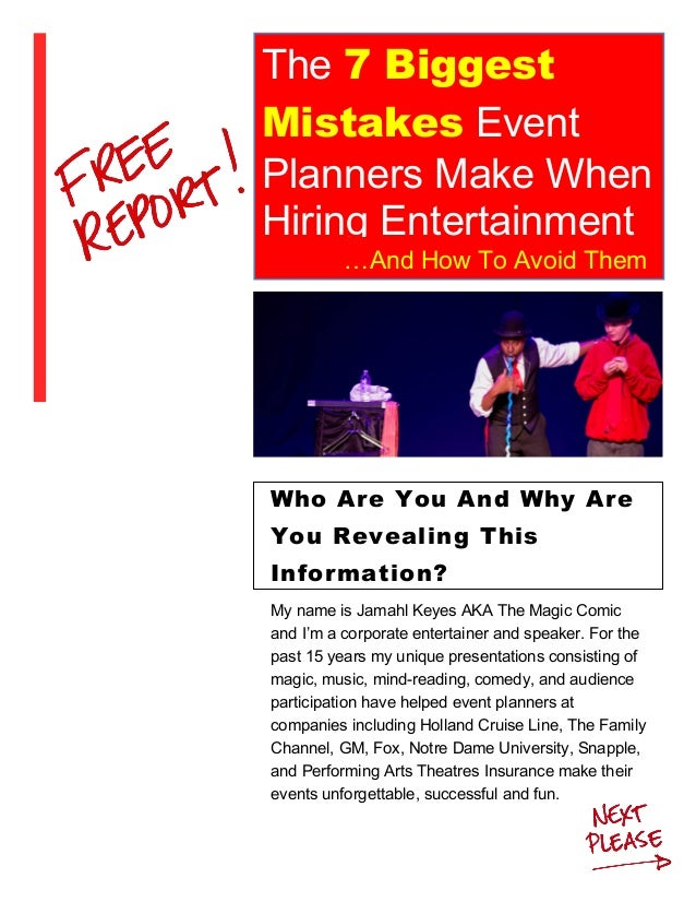 The 7 Biggest Mistakes Event Planners Make When Hiring Entertainment …And How To Avoid Them My name is Jamahl Keyes AKA Th...