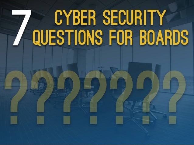 Cyber security questions for boards7 ???????
