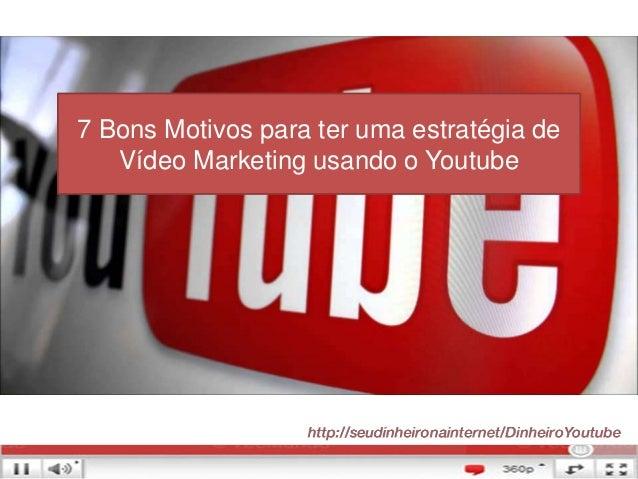 7 Bons Motivos para ter uma estratégia de Vídeo Marketing usando o Youtube