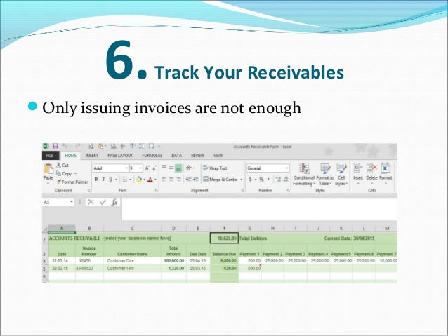 6.Track Your Receivables Only issuing invoices are not enough every receivables of sent, received, paid, partially paid,...
