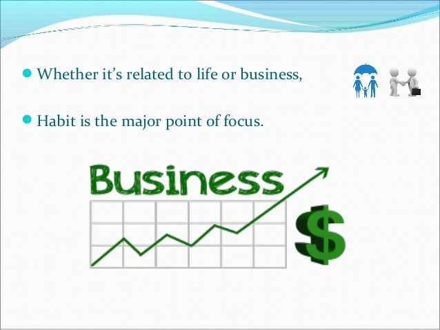 Whether it's related to life or business, Habit is the major point of focus. Badly tracked finance can put your busines...