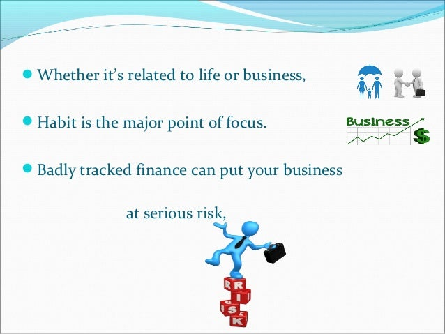 On other hand following seven bookkeeping habits can help your Businesses to thrive. 1. 2. 3. 4. 5. 6. 7. Take an expert's...