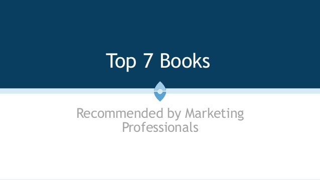 Top 7 Books Recommended by Marketing Professionals