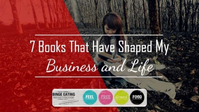 7 BooksThat Have Shaped My Business and Life