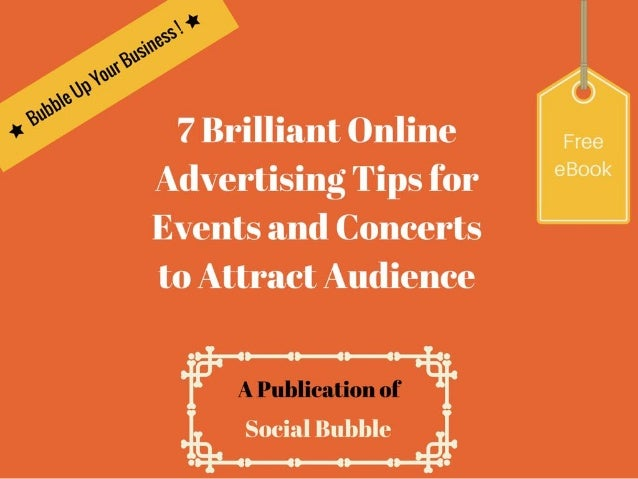 7 brilliant online advertising tips for events and concerts
