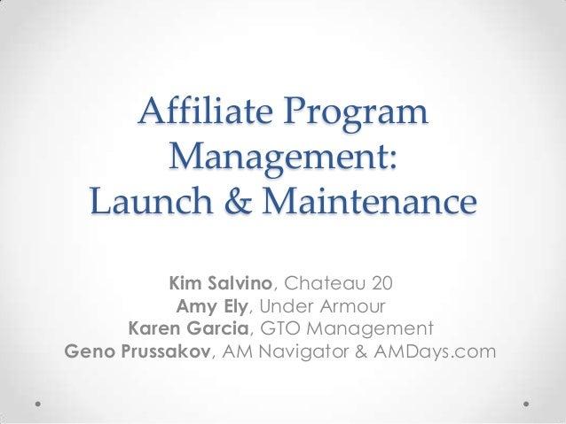 Affiliate Program      Management:  Launch & Maintenance          Kim Salvino, Chateau 20           Amy Ely, Under Armour ...