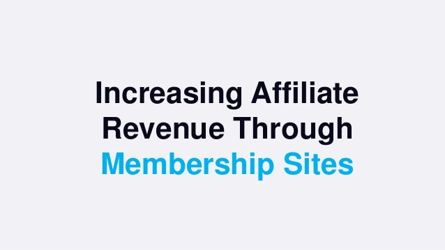 Increasing Affiliate Revenue Through Membership Sites