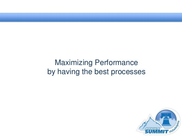 Maximizing Performance by having the best processes