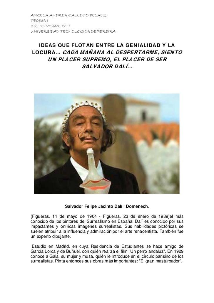 ANGELA ANDREA GALLEGO PELAEZTEORIA IARTES VISUALES IUNIVERSIDAD TECNOLOGICA DE PEREIRA  IDEAS QUE FLOTAN ENTRE LA GENIALID...
