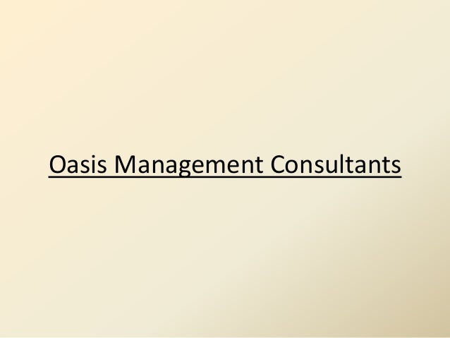 Power point Presentation -Oasis Management Consultants
