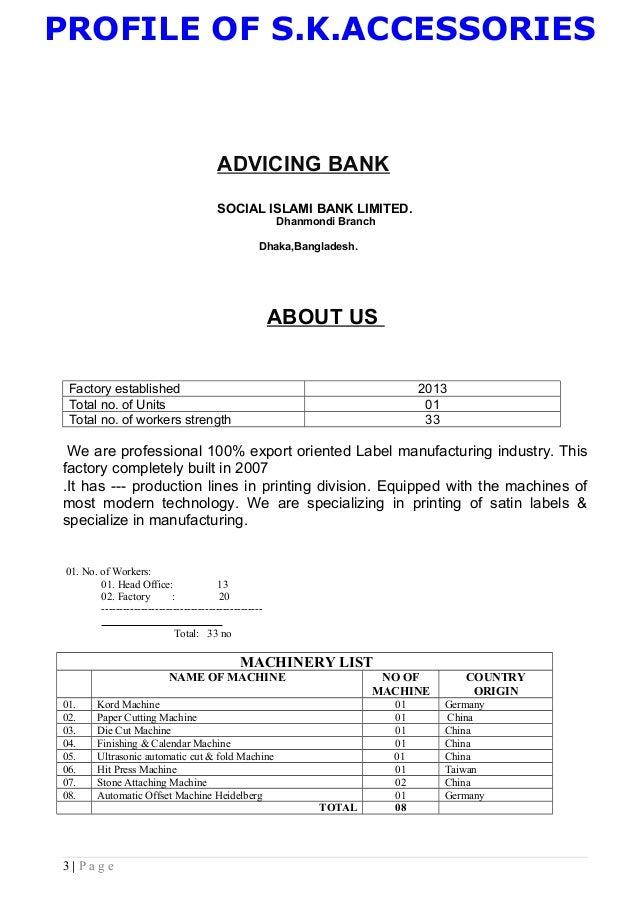 PROFILE OF S.K.ACCESSORIES ADVICING BANK SOCIAL ISLAMI BANK LIMITED. Dhanmondi Branch Dhaka,Bangladesh. ABOUT US Factory e...