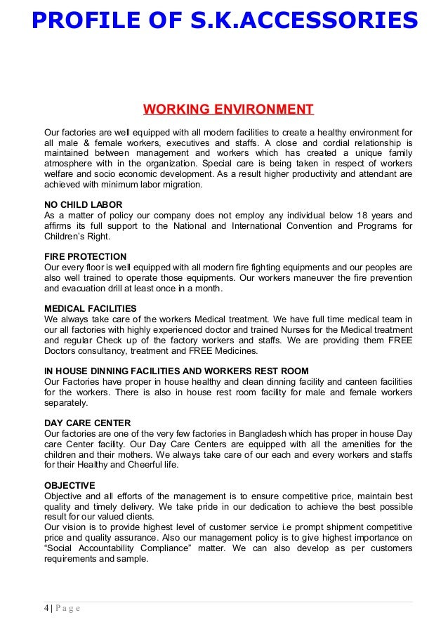 PROFILE OF S.K.ACCESSORIES WORKING ENVIRONMENT Our factories are well equipped with all modern facilities to create a heal...