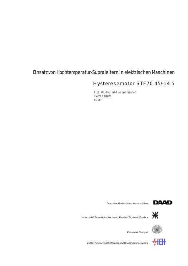 Einsatz von Hochtemperatur-Supraleitern in elektrischen Maschinen Hysteresemotor STF70-45/-14-5 Prof. Dr.-Ing. habil Arkad...