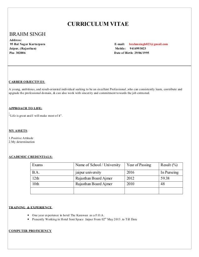 CURRICULUM VITAE BRAHM SINGH Address: 95 Bal Nagar Kartarpura E-mail: brahmsingh023@gmail.com Jaipur, (Rajasthan) Mobile: ...