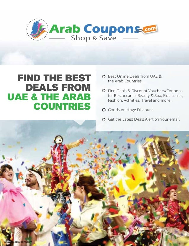 FIND THE BEST DEALS FROM UAE & THE ARAB COUNTRIES www.arabcoupons.com Best Online Deals from UAE & the Arab Countries. Fin...
