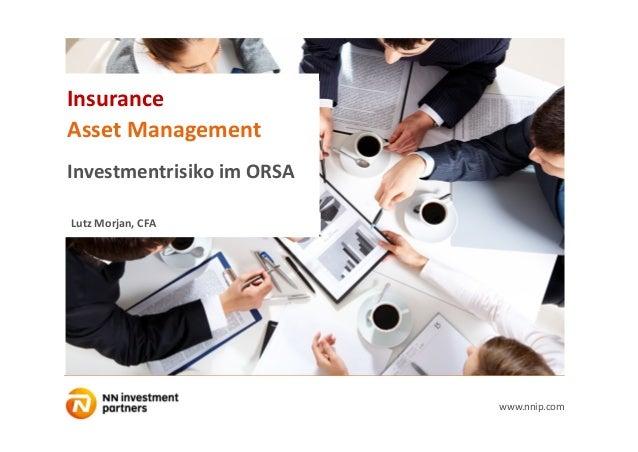 1www.nnip.com Insurance AssetManagement InvestmentrisikoimORSA LutzMorjan,CFA