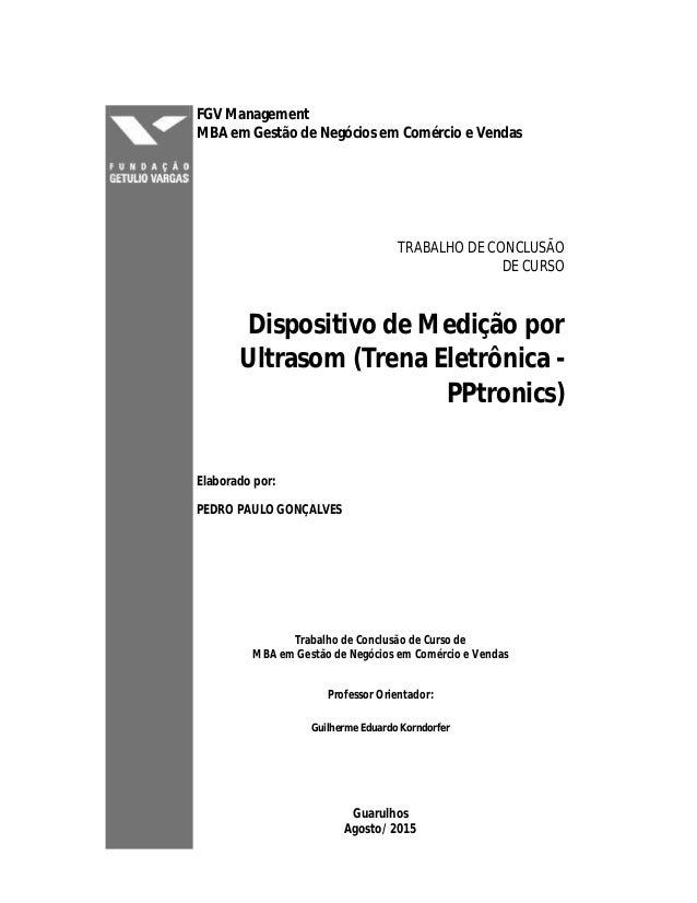 FGV Management MBA em Gestão de Negócios em Comércio e Vendas TRABALHO DE CONCLUSÃO DE CURSO Dispositivo de Medição por Ul...