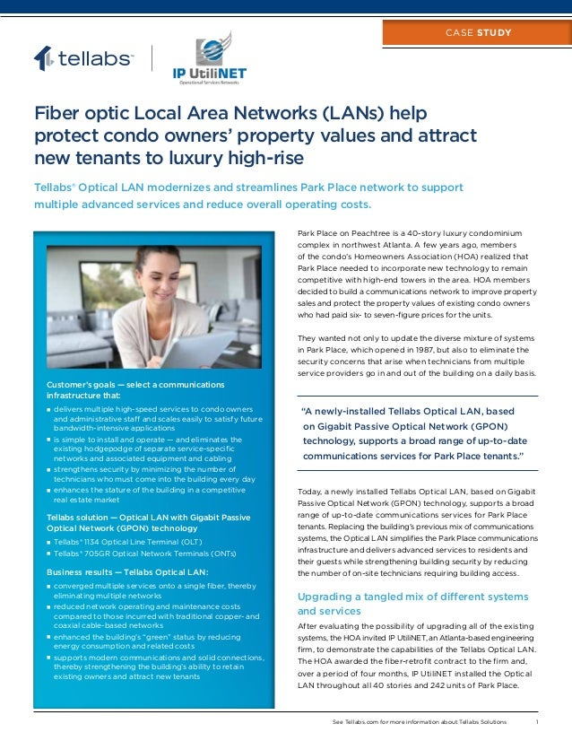 See Tellabs.com for more information about Tellabs Solutions	 1 CASE STUDY Fiber optic Local Area Networks (LANs) help pro...