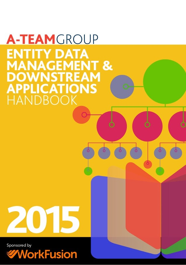 ENTITY DATA MANAGEMENT & DOWNSTREAM APPLICATIONS HANDBOOK 2015Sponsored by