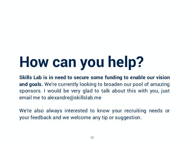How can you help? Skills Lab is in need to secure some funding to enable our vision and goals. We're currently looking to ...